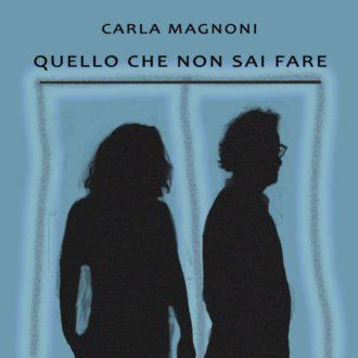 Carla-Magnoni-Quello-che-non-sai-fare-copertina-in