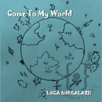 Luca Burgalassi_Come to My World Cover-in