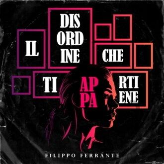 COPERTINA SINGOLO Filippo Ferrante - Il disordine che ti appartiene-in