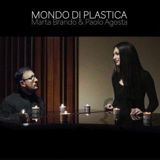 Marta Brando & Paolo Agosta - MONDO DI PLASTICA - copertina-in